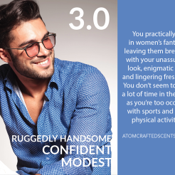 3.0 HANDSOME CONFIDENT MODEST